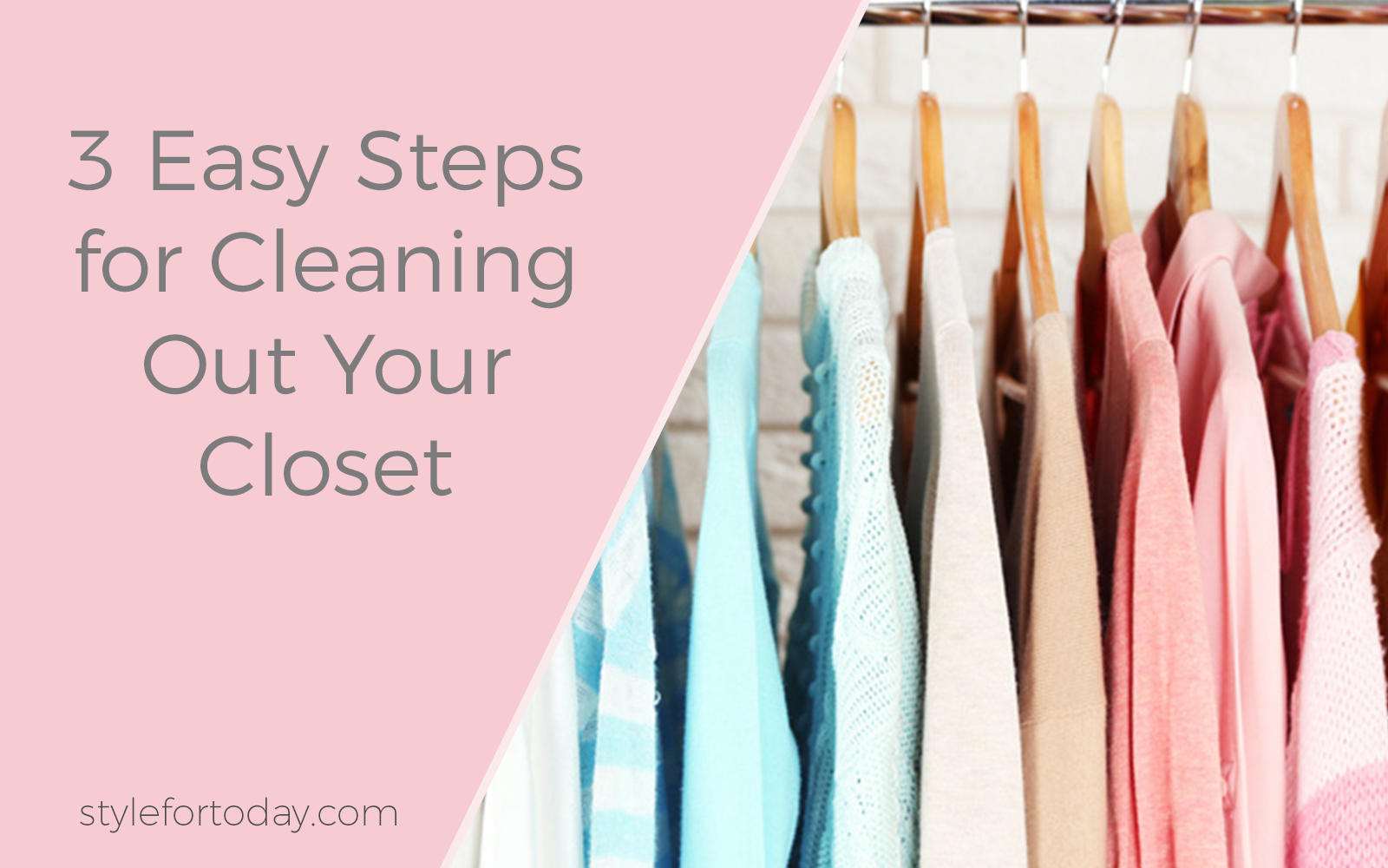 3 Easy Steps for Cleaning Out Your Closet from Style For Today