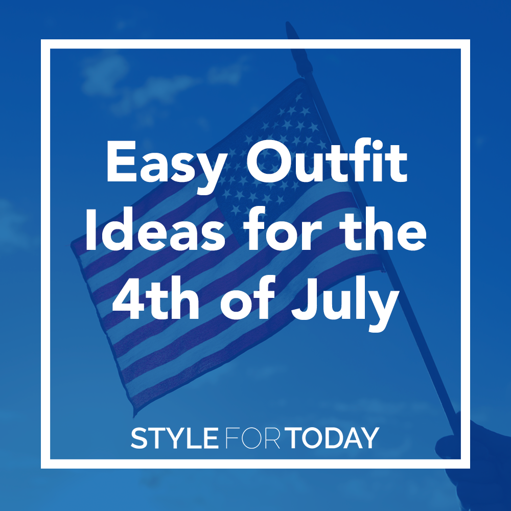 Easy Outfit Ideas for the 4th of July