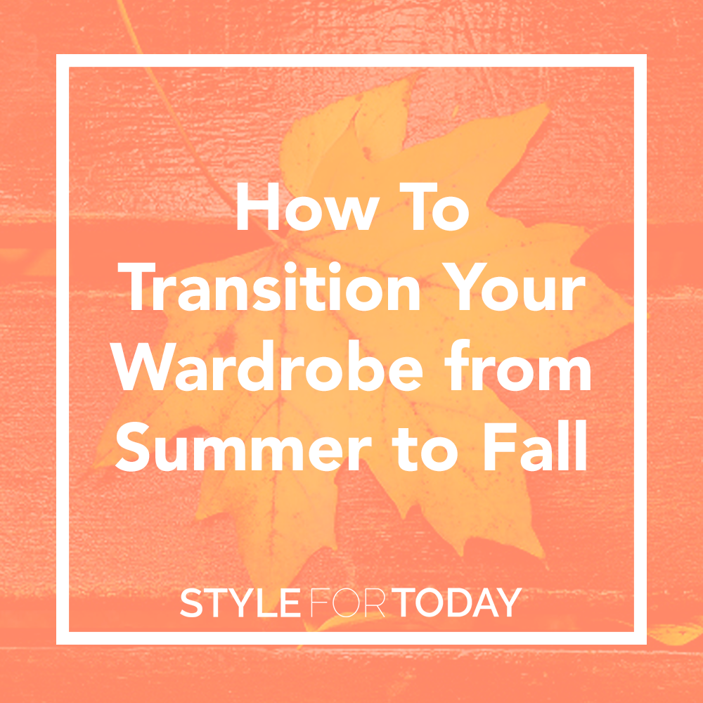 Cooler temperatures, falling leaves and pumpkin spice everything: fall will be here before we know it. But there's no reason to completely ditch your summer style when the seasons start to change. Here are my top 5 tips on how to transition your wardrobe from summer to fall.